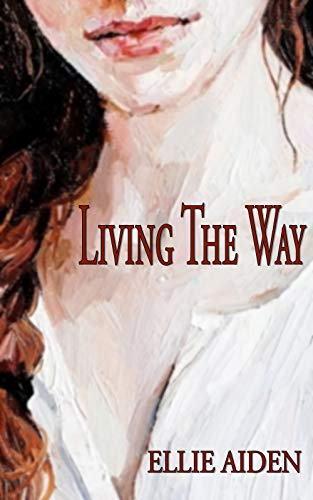 Living The Way by Ellie Aiden
